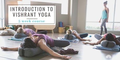 Introduction to Vishrant Yoga: 5 Week Course tickets