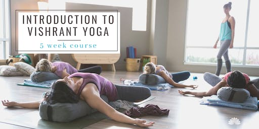 Introduction to Vishrant Yoga: 5 Week Course