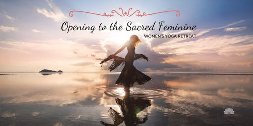 Opening to the Sacred Feminine – Women's Yoga Retreat
