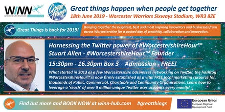 Harnessing the Twitter power of #WorcestershireHour™ Stuart Allen - #WorcestershireHour™ Founder tickets