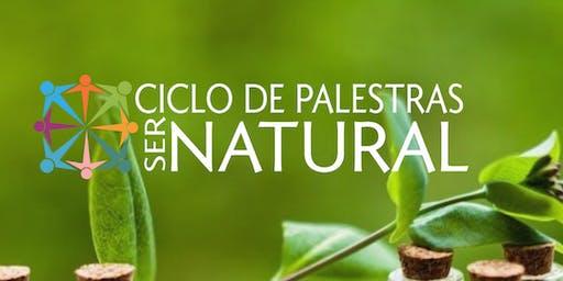 Ciclo de Palestras Ser Natural - Ortomolecular