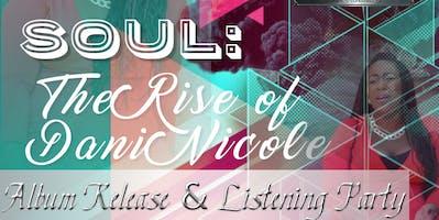 Enterprise Management Presents.....Soul: The Rise Of Dani Nicole Album Release & Listening Party