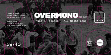Index: OVERMONO [Truss & Tessela] - DJ Set tickets