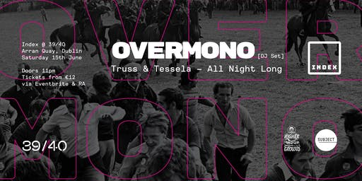 Index: OVERMONO [Truss & Tessela] - DJ Set