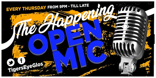 "Open Mic Night ""The Happening"" @ Tigers Eye"