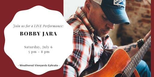 Bobby Jara LIVE at Weathered Vineyards Ephrata