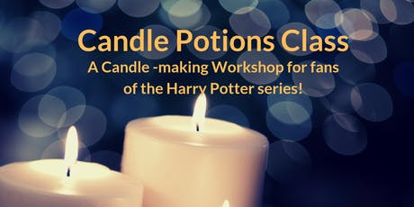 Candle Potions Class - Candle Making Workshop and Dinner! tickets