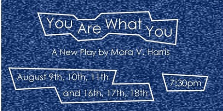 You Are What You - A New Play by Mora V. Harris tickets