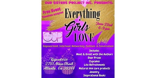 """Our Sisters Project Inc. Presents """" Everything Girls love"""""""