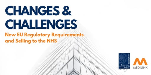 Changes & Challenges: New EU Regulatory Requirements and Selling to the NHS