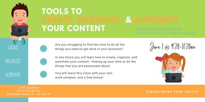 Tools To Create, Organize, & Automate Your Content