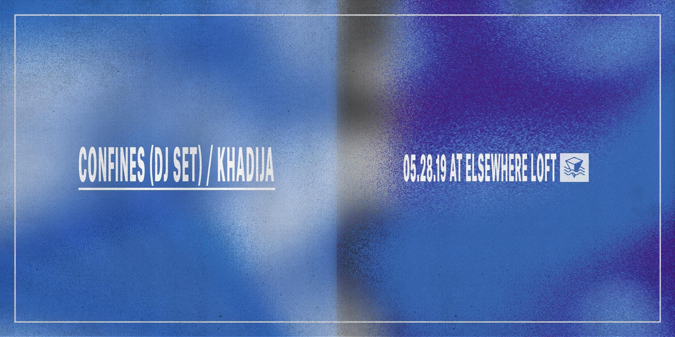 Confines (DJ Set) & Khadija