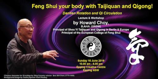 Feng Shui your body with Taijiquan and Qigong!  Dantian Rotation and Qi Circulation