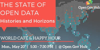 The State Of Open Data: Histories and Horizons (World Café & Happy Hour)