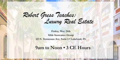 Robert Gress: LAKELAND LOCATION: Luxury Real Estate
