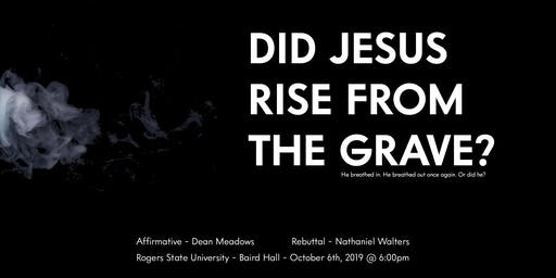 Did Jesus Rise from the Grave? - A Debate