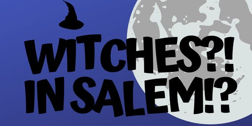Witches?! In Salem!?