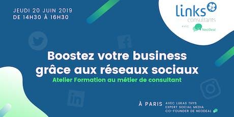 Atelier Formation #Paris | Boostez votre business grâce aux réseaux sociaux | Links Consultants & Neodeal billets