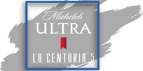 Michelob ULTRA® La Centuria™ 5 tickets