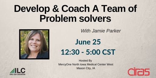 ILC - Developing & Coaching a Team of Problem Solvers  - Mason City