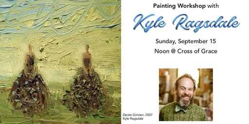 Painting Workshop with Kyle Ragsdale