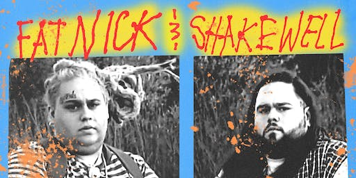Fat Nick & Shakewell @ Paris Theatre