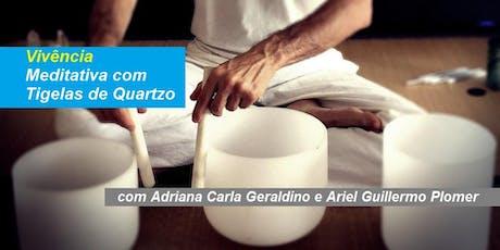 Adriana Carla Geraldino e Ariel Guillermo Plomer - Vivência Meditativa com Tigelas de Quartzo – Gratuita ingressos