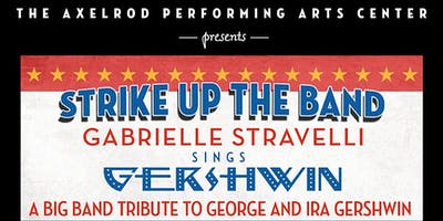 Strike Up the Band Gabrielle Stravelli Sings Gershwin