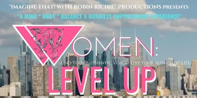 WOMEN: LEVEL UP NYC (A Women's Empowerment Symposium)