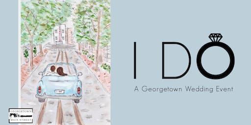I Do - a Georgetown Wedding Event