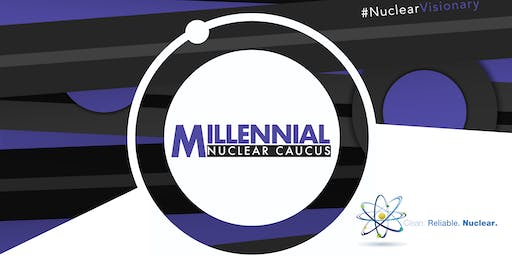 Millennial Nuclear Caucus Oak Ridge, Tennessee  (JUNE 20-21)