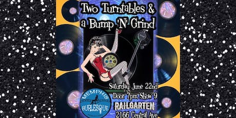 Two Turntables & a Bump N Grind, Memphis Burlesque Productions  tickets