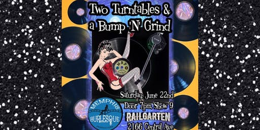 Two Turntables & a Bump N Grind, Memphis Burlesque Productions