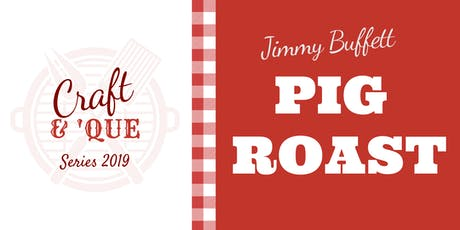 Normandy Farm's Jimmy Buffett Pig Roast | The Craft & 'Que Series tickets
