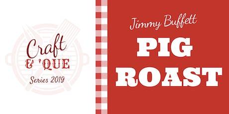 Normandy Farm's Jimmy Buffett Pig Roast | The Craft & 'Que Series tickets