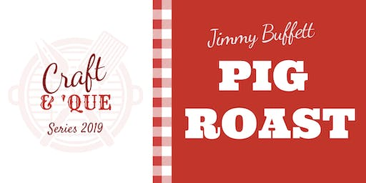 Normandy Farm's Jimmy Buffett Pig Roast | The Craft & 'Que Series