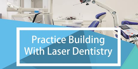 Practice Building with Laser Dentistry - Innovate Your Practice - Perth tickets