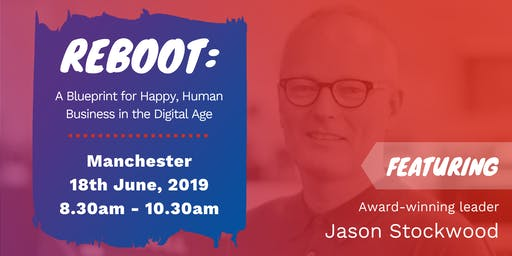 Frazer John presents Reboot with Jason Stockwood - Manchester