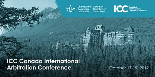 ICC Canada International Arbitration Conference | Congrès de la ICC Canada sur l'arbitrage international