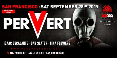 XOXO and Cecil Russell presents Matinee PERVERT at MEZZANINE-Saturday