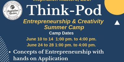 Entrepreneurship & Creativity   Summer Camp - Think Pod(Grades 5 to 10)