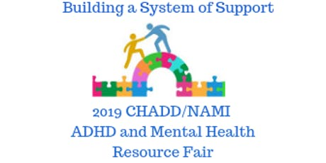 2019 CHADD/NAMI ADHD and Mental Health Resource Fair tickets