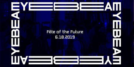 Fête of the Future tickets