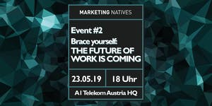 Event #2 Brace yourself: The Future of Work is coming