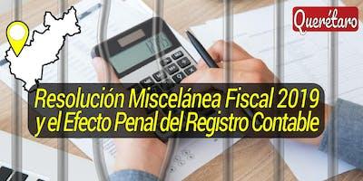 Resolución Miscelánea Fiscal 2019 y el Efecto Penal del Registro Contable.