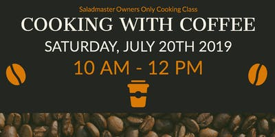 Saladmaster Owners Only: Cooking with COFFEE