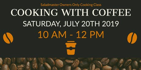 Saladmaster Owners Only: Cooking with COFFEE tickets