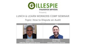 Workers Comp Lunch & Learn - How to Dispute an Audit