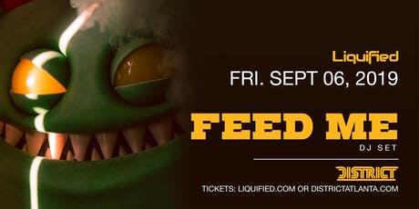 FEED ME (dj set) | District Atlanta tickets