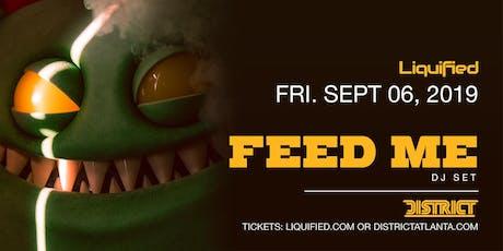 FEED ME (dj set)   District Atlanta tickets